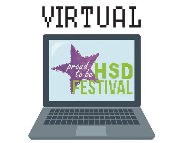 2020 Virtual Proud To Be HSD Festival