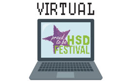 Virtual Proud to be HSD Festival